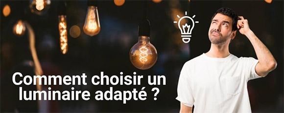 Comment choisir un luminaire adapté en fonction de ses caractéristiques techniques ?
