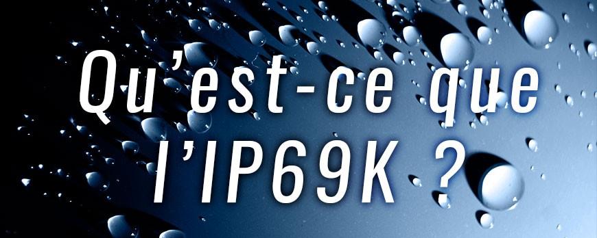 Les dispositifs d'éclairages LED adaptés aux milieux extrêmes : l'IP69K.
